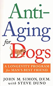 Anti-aging For Dogs A Longevity Program For Mans Best Friend from St. Martin's Paperbacks