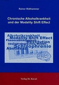 Chronische Alkoholkrankheit und der Modality Shift Effect Rainer Ridlhammer