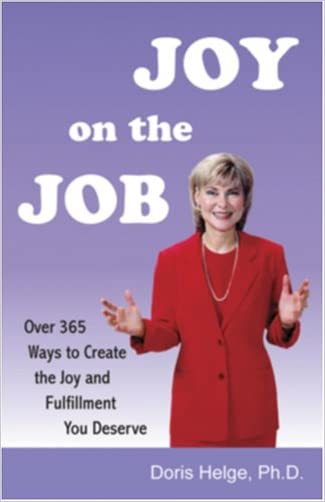 Joy on the Job . . . . Over 365 Ways to Create the Joy and Fulfillment You Deserve