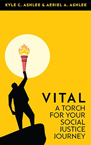 VITAL: A Torch For Your Social Justice Journey