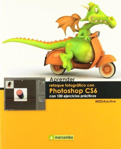 aprender-retoque-fotografico-con-photoshop-cs6-con-100-ejercicios-practicos-aprendercon-100-ejercici
