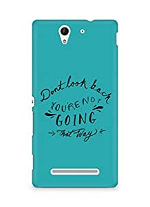 AMEZ dont look back you are not going that way Back Cover For Sony Xperia C3 D2502