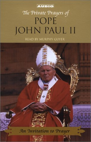 The Private Prayers of Pope John Paul II: An Invitation to Prayers