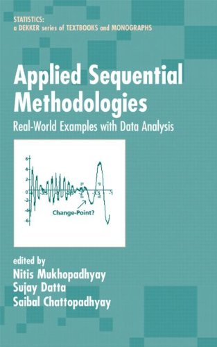 Applied Sequential Methodologies: Real-World Examples With Data Analysis (Statistics: A Series Of Textbooks And Monographs)