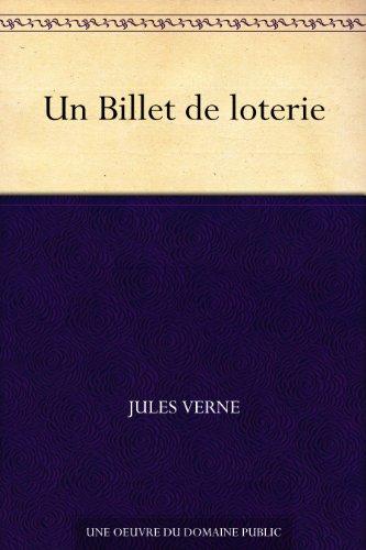 Jules Verne - Un Billet de loterie (French Edition)