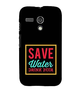 Save Water Drink Beer 3D Hard Polycarbonate Designer Back Case Cover for Motorola Moto G X1032 :: Motorola Moto G (1st Gen)