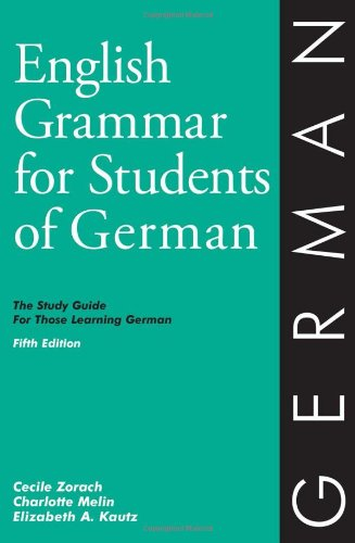 English Grammar for Students of German: The Study Guide...