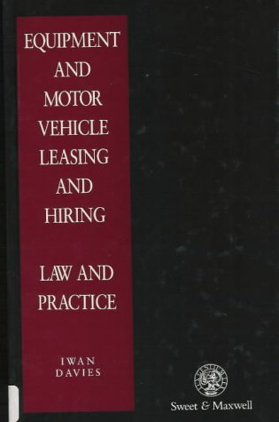 Law of Equipment and Motor Vehicle Leasing and Hiring (Intellectual Property in Practice)