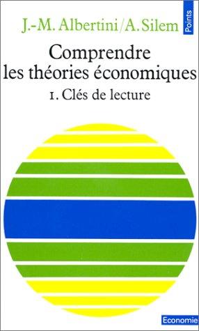 Comprendre les théories économiques, tome 1