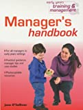Manager's Handbook (Early Years Training and Management)