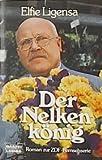 Der Nelkenkönig. Roman zur ZDF- Fernsehserie.