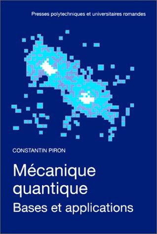 Mécanique quantique. Bases et applications