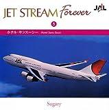 JET STREAM FOREVER(5)「ホテル・サンスーシー」