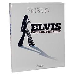 Elvis par les Presley (Biographie)
