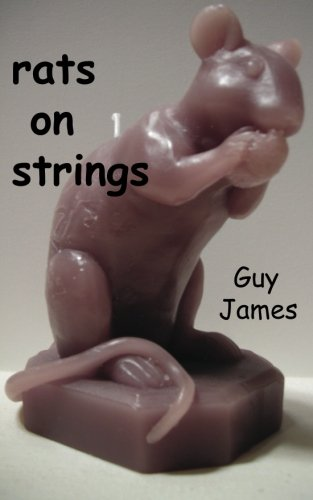 Rats on Strings by Guy James