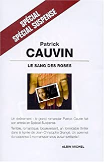 Sang des roses, Cauvin, Patrick