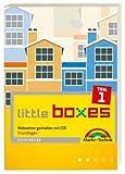 Little Boxes, Teil 1 - Webseiten gestalten mit CSS - Grundlagen - Peter Müller