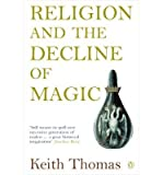 Religion and the Decline of Magic (Penguin History) (0140137440) by Thomas, Keith