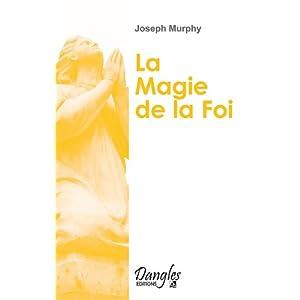 LA MAGIE DE LA FOI-JOSEPH MURPHY [MULTI]
