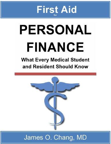 First Aid for Personal Finance: What Every Medical Student and Resident Should Know
