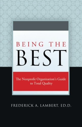 Being the Best: The Nonprofit Organization's Guide to Total Quality