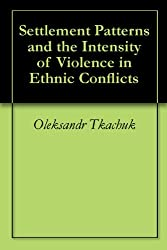 Settlement Patterns and the Intensity of Violence in Ethnic Conflicts