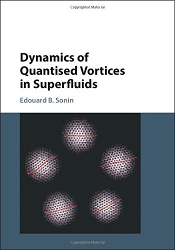 Dynamics of Quantised Vortices in Superfluids, by Edouard B. Sonin