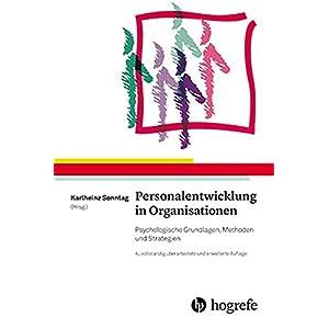Personalentwicklung in Organisationen: Psychologische Grundlagen, Methoden und Strategien