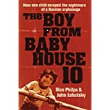 The Boy From Baby House 10: How One Child Escaped the Nightmare of a Russian Orphanageby Alan Philps