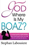 img - for God Where Is My Boaz: A woman's guide to understanding what's hindering her from receiving the love and man she deserves book / textbook / text book
