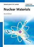 Nuclear Materials (Materials Science and Technology: A Comprehensive Treatment)