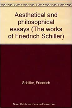 schiller humanism philosophical essays Secular and religious humanists    differ on the definition of the  in their essay  in this feature section, james croft and greg epstein  in this section, hugh  mcdonald profiles the german-british philosopher f c s schiller.