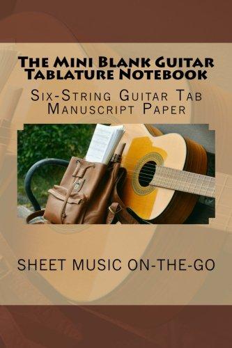 The Mini Blank Guitar Tablature Notebook: Six-String Guitar Tab ...