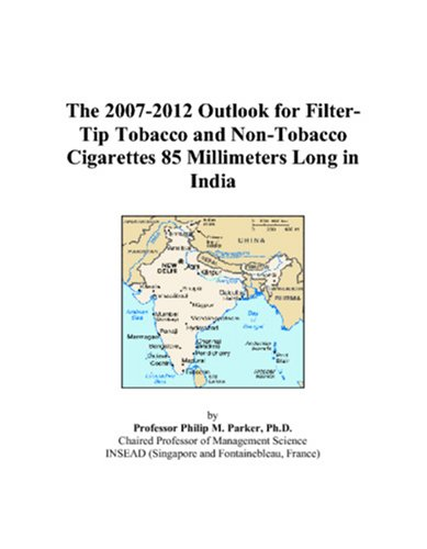 The 2007-2012 Outlook for Filter-Tip Tobacco and Non-Tobacco Cigarettes 85 Millimeters Long in India