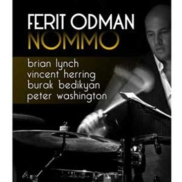 Nommo by Ferit Odman, Brian Lynch, Vincent Herring, Burak Bedikyan and Peter Washington