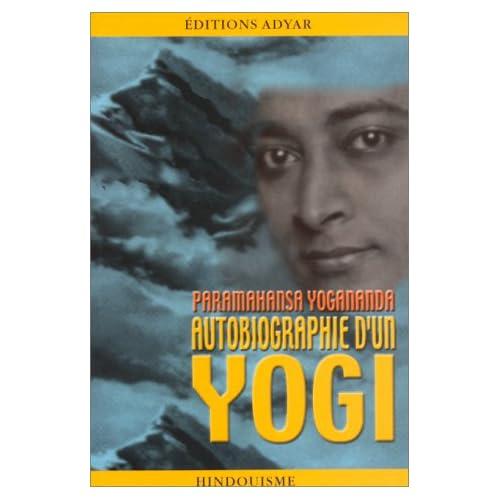 Autobiographie d'un Yogi Paramahansa Yogananda