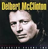 Delbert McClinton, Classics Volume Two