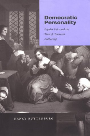 Democratic Personality: Popular Voice and the Trial of American Authorship