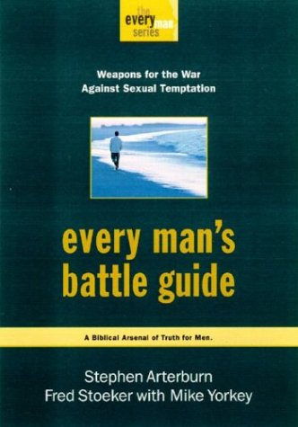 Image for Every Man's Battle Guide: Weapons for the War Against Sexual Temptation (The Every Man Series)