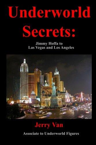 Underworld Secrets: Jimmy Hoffa To Las Vegas