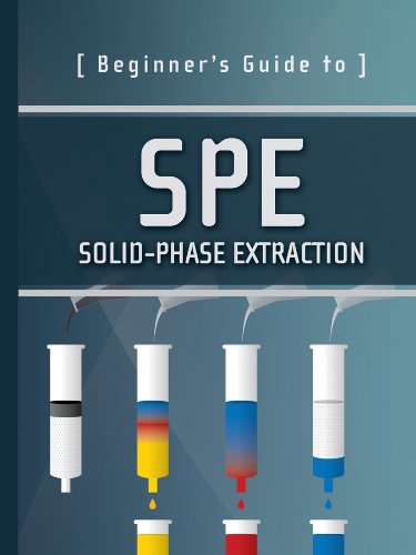 Beginner's Guide to SPE: Solid-Phase Extraction (Waters Series)