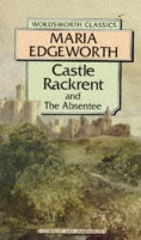 Castle Rackrent (Wordsworth Classics), Maria Edgeworth