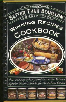Better Than Bouillon (Winning Recipes Cookbook)