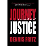 Journey Toward Justice ~ Dennis Fritz