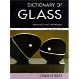 Dictionary of Glass: Materials and Techniques ~ Charles Bray