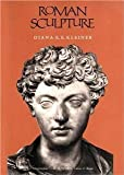 img - for Roman Sculpture (Yale Publications in the History of Art) [Paperback] [1994] Professor Diana E. E. Kleiner book / textbook / text book