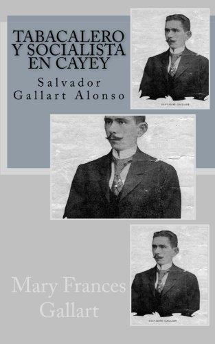 Tabacalero y socialista en Cayey: Salvador Gallart Alonso (Spanish Edition)