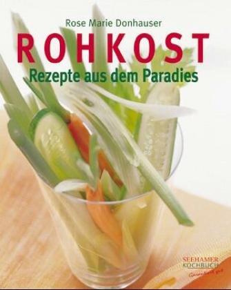 Bücher : Rohkost: Rezepte aus dem Paradies