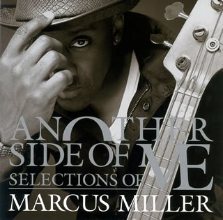 Marcus Miller - Another Side Of Me: Selections Of Marcus Miller - Zortam Music