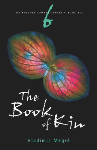 The Book of Kin (The Ringing Cedars Series, Book 6) 2nd Edition (The Ringing Cedars)